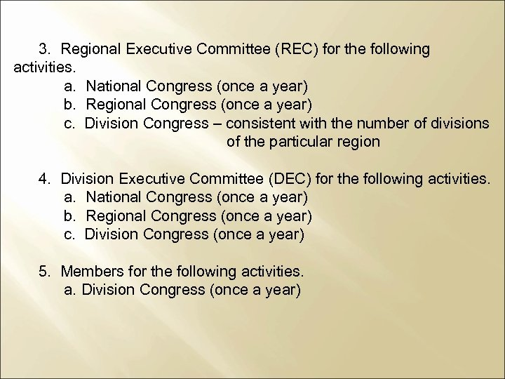 3. Regional Executive Committee (REC) for the following activities. a. National Congress (once a