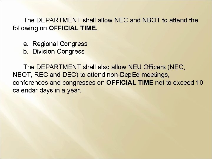 The DEPARTMENT shall allow NEC and NBOT to attend the following on OFFICIAL TIME.