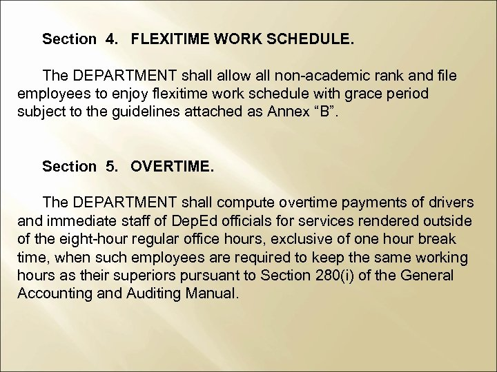 Section 4. FLEXITIME WORK SCHEDULE. The DEPARTMENT shall allow all non-academic rank and file