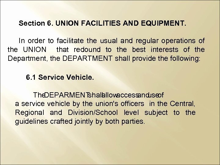 Section 6. UNION FACILITIES AND EQUIPMENT. In order to facilitate the usual and regular