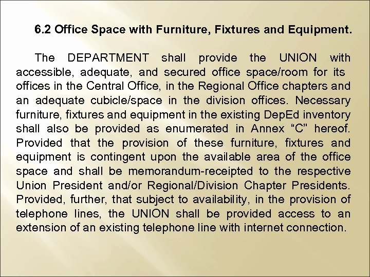 6. 2 Office Space with Furniture, Fixtures and Equipment. The DEPARTMENT shall provide the