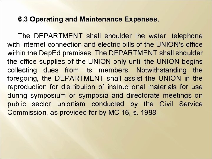 6. 3 Operating and Maintenance Expenses. The DEPARTMENT shall shoulder the water, telephone with