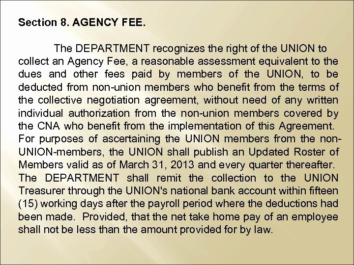 Section 8. AGENCY FEE. The DEPARTMENT recognizes the right of the UNION to collect