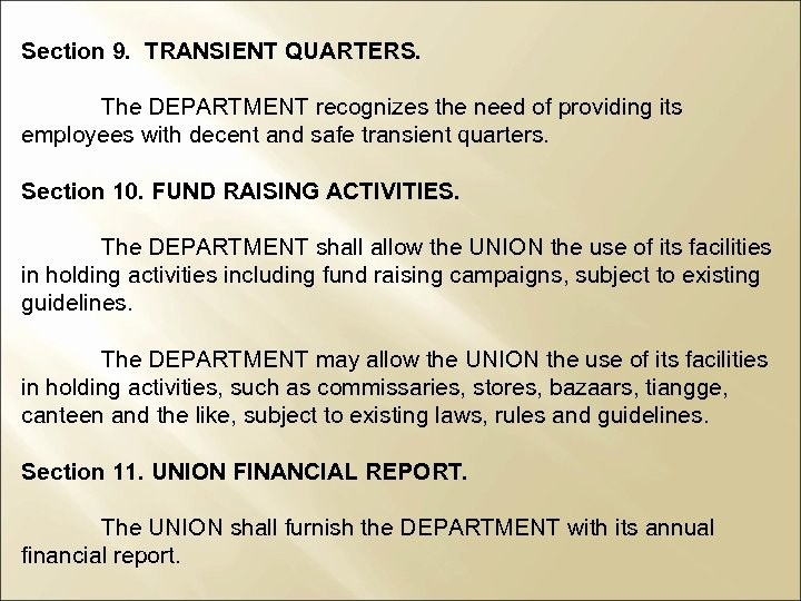 Section 9. TRANSIENT QUARTERS. The DEPARTMENT recognizes the need of providing its employees with