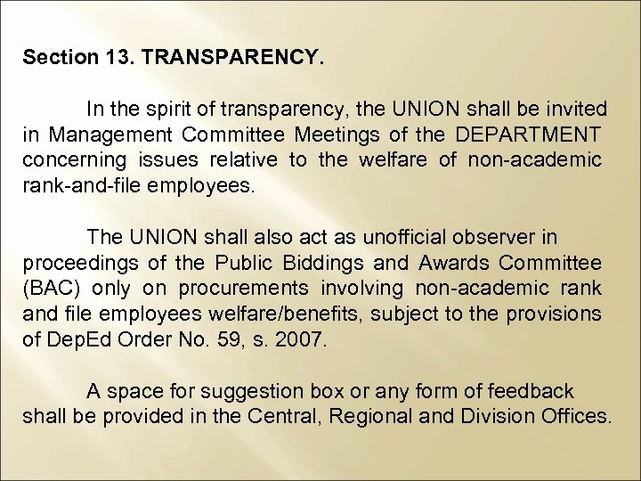 Section 13. TRANSPARENCY. In the spirit of transparency, the UNION shall be invited in