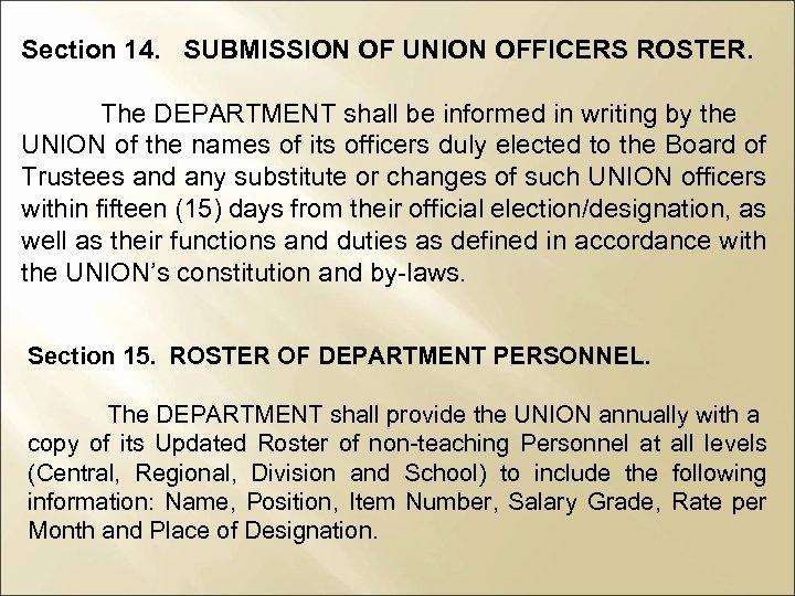 Section 14. SUBMISSION OF UNION OFFICERS ROSTER. The DEPARTMENT shall be informed in writing