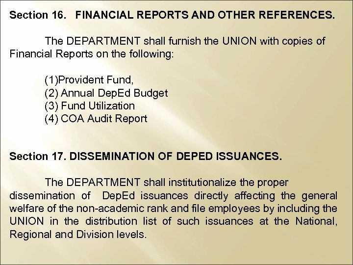 Section 16. FINANCIAL REPORTS AND OTHER REFERENCES. The DEPARTMENT shall furnish the UNION with