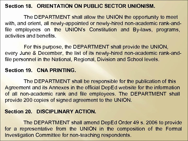 Section 18. ORIENTATION ON PUBLIC SECTOR UNIONISM. The DEPARTMENT shall allow the UNION the