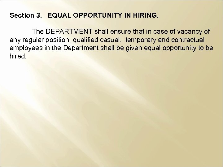 Section 3. EQUAL OPPORTUNITY IN HIRING. The DEPARTMENT shall ensure that in case of