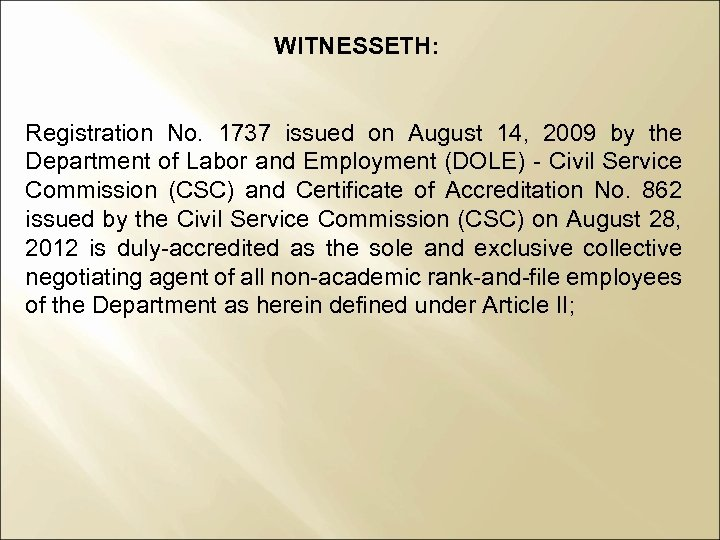 WITNESSETH: Registration No. 1737 issued on August 14, 2009 by the Department of Labor