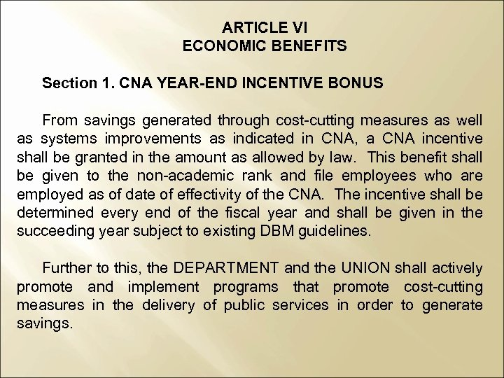 ARTICLE VI ECONOMIC BENEFITS Section 1. CNA YEAR-END INCENTIVE BONUS From savings generated through