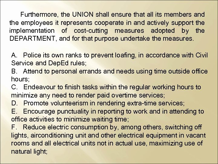 Furthermore, the UNION shall ensure that all its members and the employees it represents