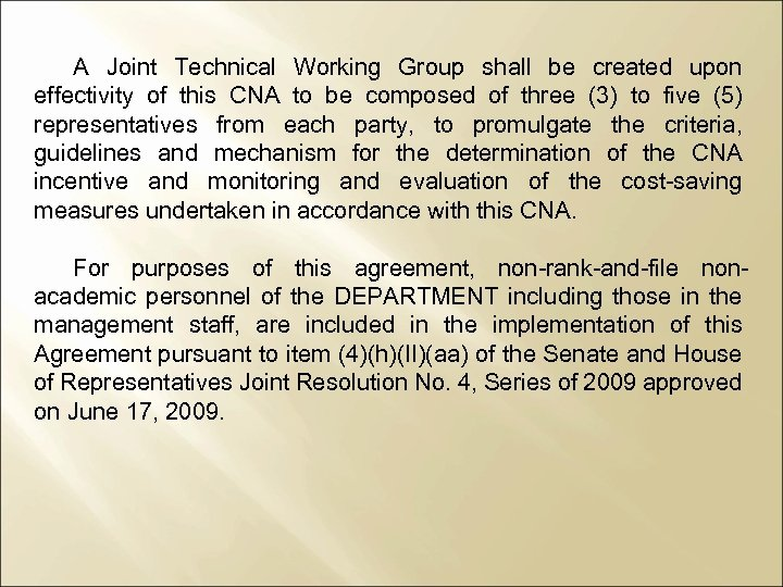 A Joint Technical Working Group shall be created upon effectivity of this CNA to