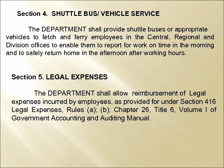 Section 4. SHUTTLE BUS/ VEHICLE SERVICE The DEPARTMENT shall provide shuttle buses or appropriate