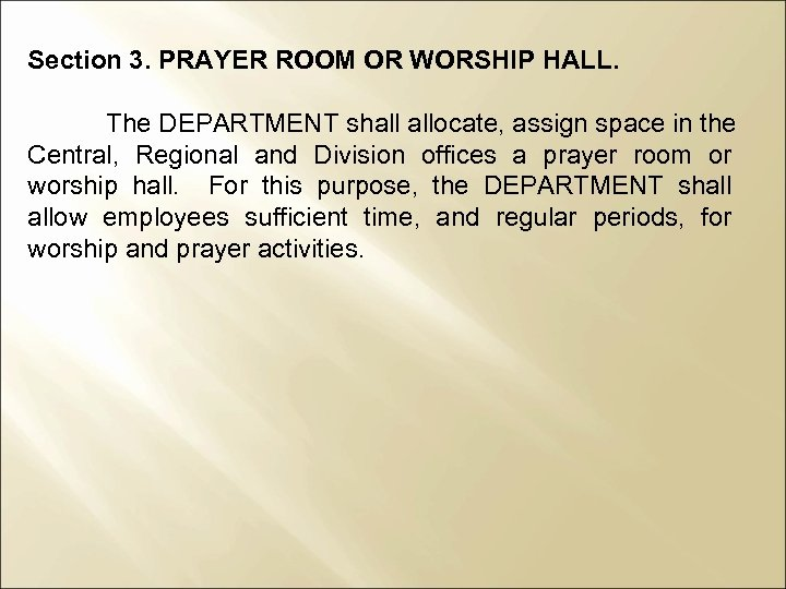 Section 3. PRAYER ROOM OR WORSHIP HALL. The DEPARTMENT shall allocate, assign space in