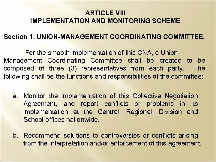 ARTICLE VIII IMPLEMENTATION AND MONITORING SCHEME Section 1. UNION-MANAGEMENT COORDINATING COMMITTEE. For the smooth