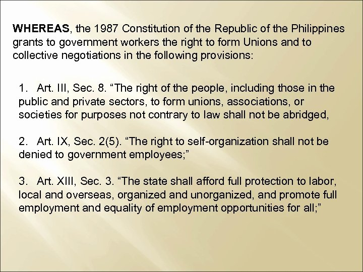 WHEREAS, the 1987 Constitution of the Republic of the Philippines grants to government workers
