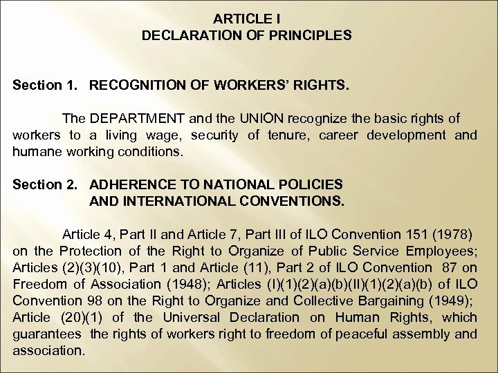 ARTICLE I DECLARATION OF PRINCIPLES Section 1. RECOGNITION OF WORKERS' RIGHTS. The DEPARTMENT and