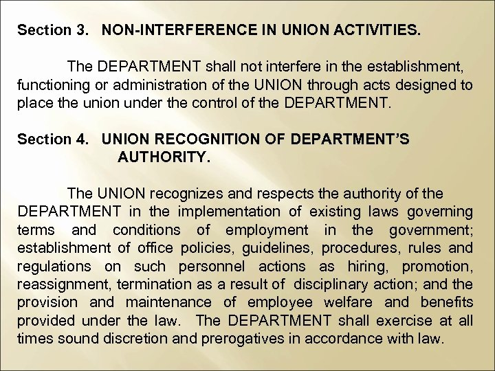 Section 3. NON-INTERFERENCE IN UNION ACTIVITIES. The DEPARTMENT shall not interfere in the establishment,