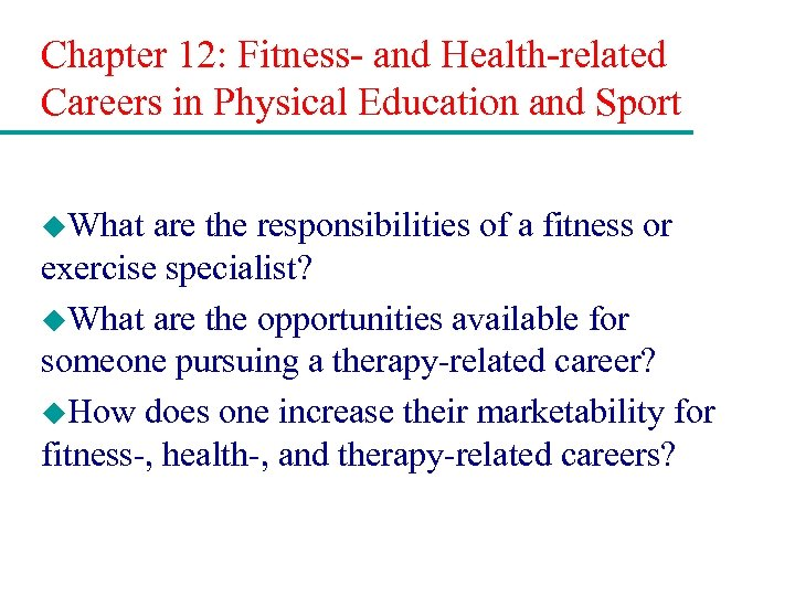 Chapter 12: Fitness- and Health-related Careers in Physical Education and Sport u. What are