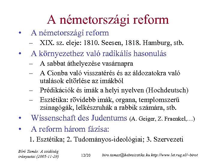 A németországi reform • A németországi reform – XIX. sz. eleje: 1810. Seesen, 1818.