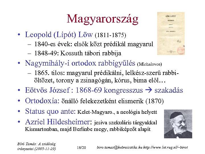 Magyarország • Leopold (Lipót) Löw (1811 -1875) – 1840 -es évek: elsők közt prédikál