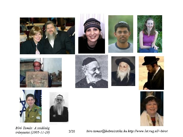 Bíró Tamás: A zsidóság irányzatai (2005 -11 -29) 2/20 biro. tamas@hebraisztika. hu http: //www.