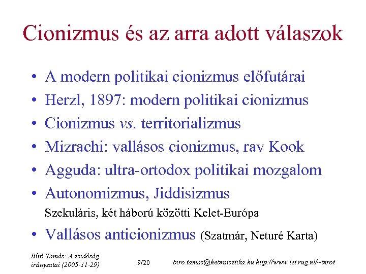Cionizmus és az arra adott válaszok • • • A modern politikai cionizmus előfutárai