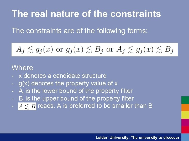 The real nature of the constraints The constraints are of the following forms: Where