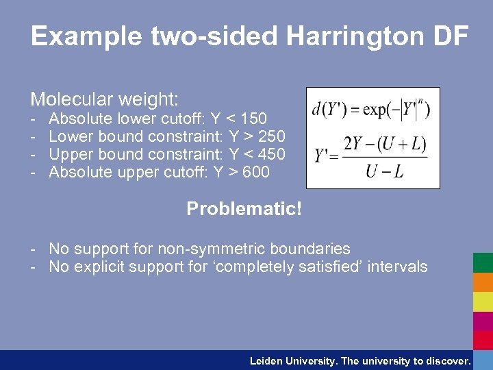 Example two-sided Harrington DF Molecular weight: - Absolute lower cutoff: Y < 150 Lower