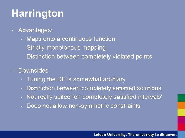Harrington - Advantages: - Maps onto a continuous function - Strictly monotonous mapping -