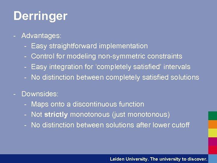 Derringer - Advantages: - Easy straightforward implementation - Control for modeling non-symmetric constraints -