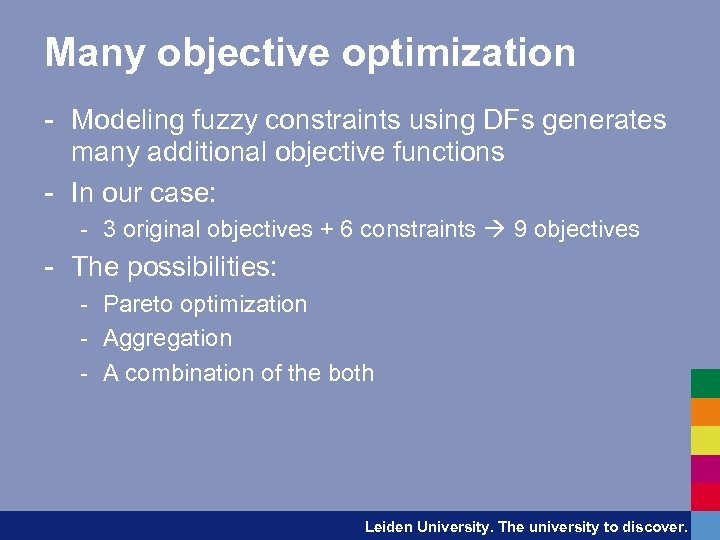 Many objective optimization - Modeling fuzzy constraints using DFs generates many additional objective functions