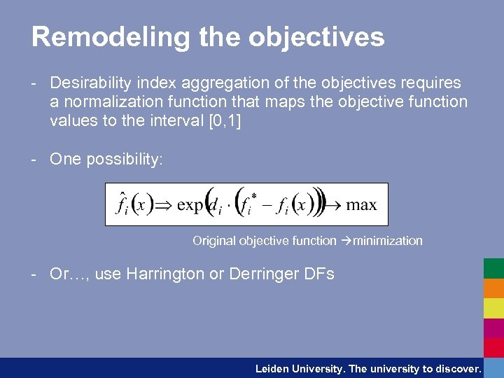 Remodeling the objectives - Desirability index aggregation of the objectives requires a normalization function