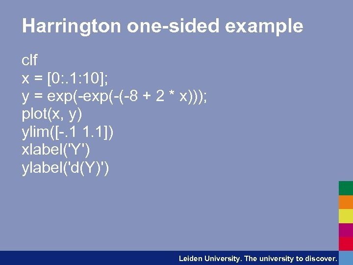 Harrington one-sided example clf x = [0: . 1: 10]; y = exp(-(-8 +
