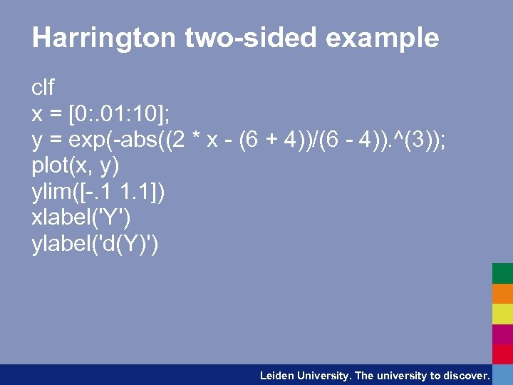 Harrington two-sided example clf x = [0: . 01: 10]; y = exp(-abs((2 *
