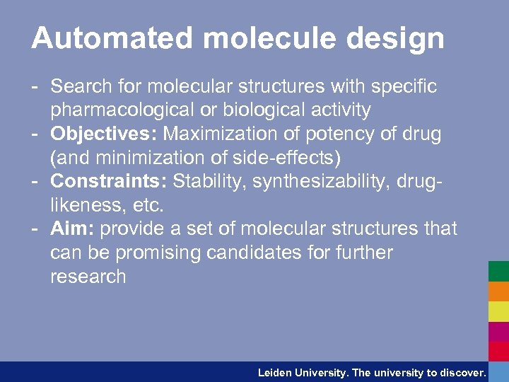 Automated molecule design - Search for molecular structures with specific pharmacological or biological activity