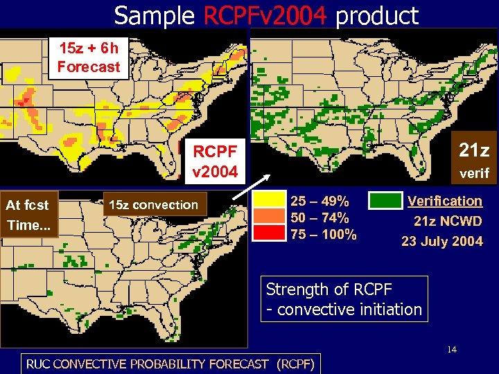 Sample RCPFv 2004 product 15 z + 6 h Forecast 21 z RCPF v
