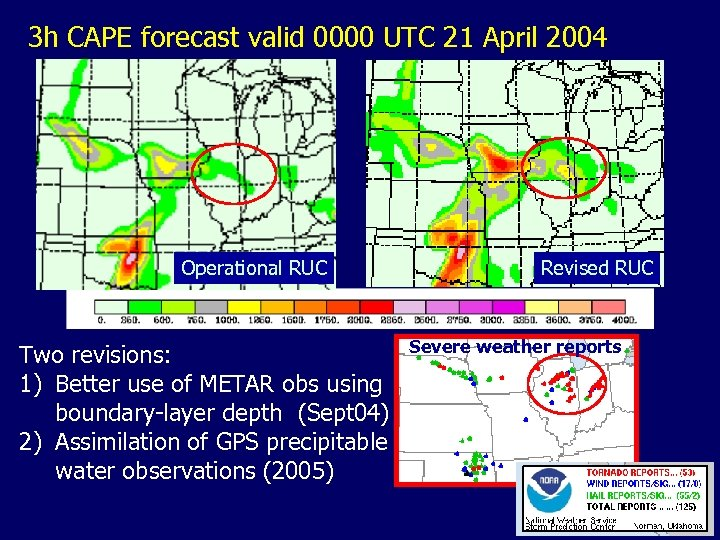 3 h CAPE forecast valid 0000 UTC 21 April 2004 Operational RUC Two revisions: