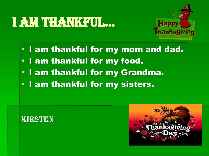 I am Thankful. . . § § I am thankful for my mom and