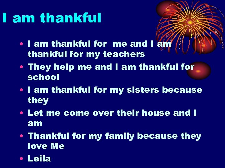I am thankful • I am thankful for me and I am thankful for