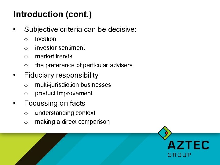 Introduction (cont. ) • Subjective criteria can be decisive: o o • Fiduciary responsibility