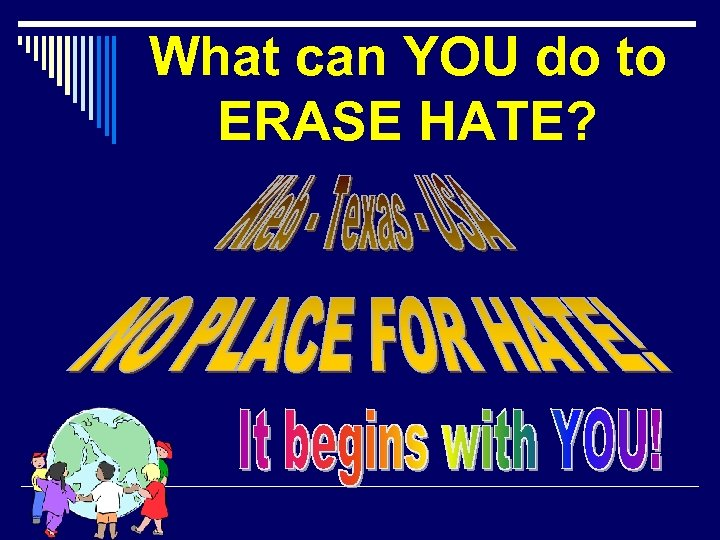 What can YOU do to ERASE HATE?