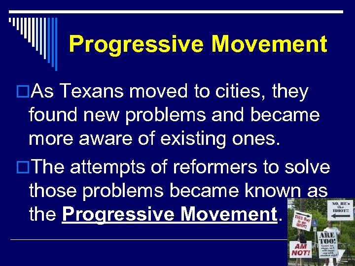 Progressive Movement o. As Texans moved to cities, they found new problems and became