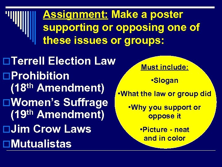 Assignment: Make a poster supporting or opposing one of these issues or groups: o.