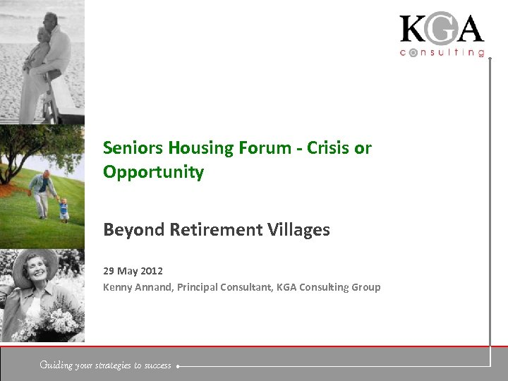 Seniors Housing Forum - Crisis or Opportunity Beyond Retirement Villages 29 May 2012 Kenny
