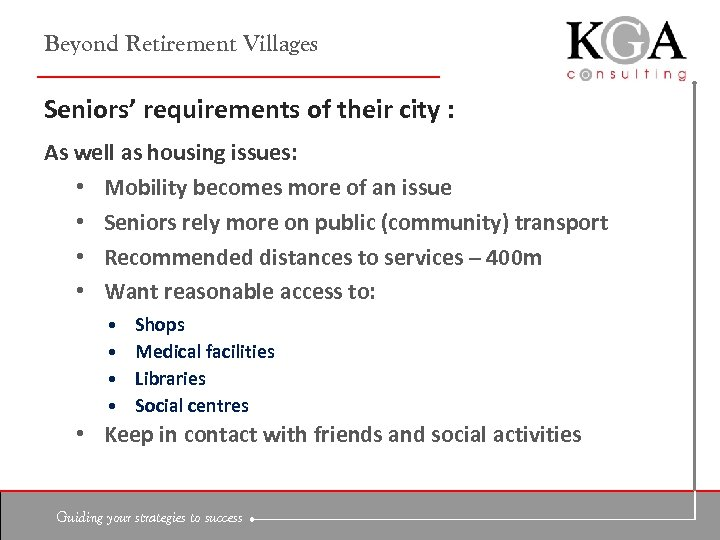 Beyond Retirement Villages Seniors' requirements of their city : As well as housing issues: