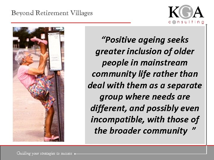 "Beyond Retirement Villages ""Positive ageing seeks greater inclusion of older people in mainstream community"