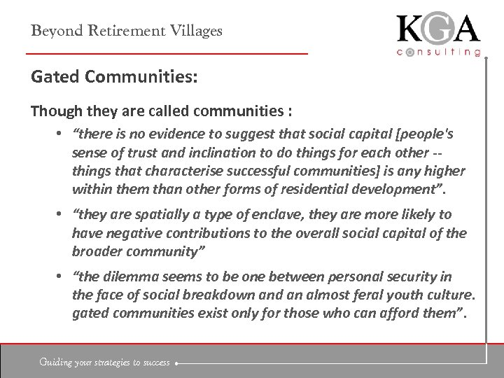 "Beyond Retirement Villages Gated Communities: Though they are called communities : • ""there is"