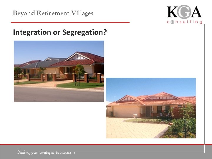 Beyond Retirement Villages Integration or Segregation? Guiding your strategies to success
